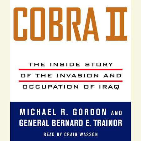 Cobra II by Michael R. Gordon and Bernard E. Trainor