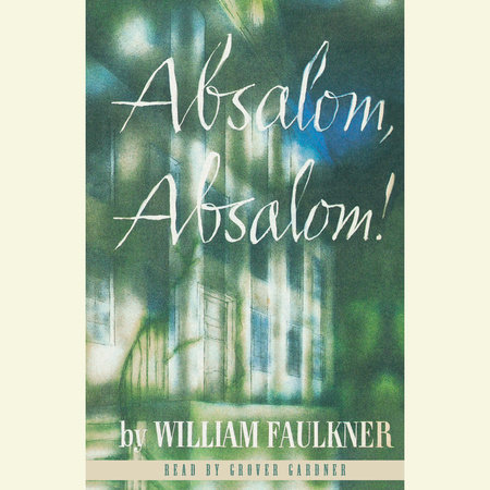 Absalom, Absalom! by William Faulkner