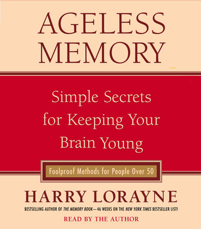 Ageless Memory by Harry Lorayne
