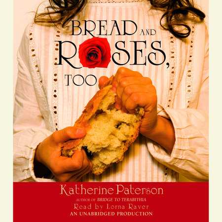 Bread and Roses,Too by Katherine Paterson