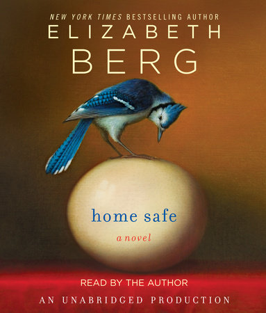 Home Safe by Elizabeth Berg