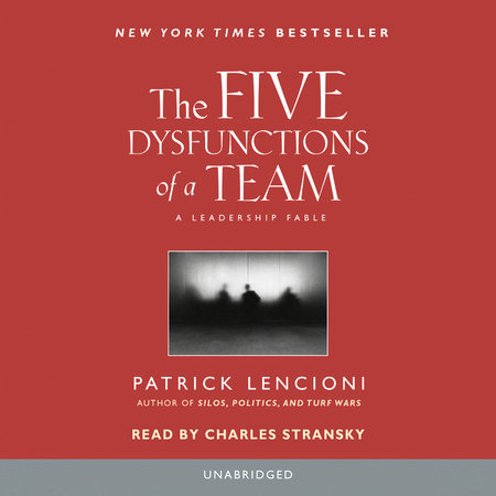 The Five Dysfunctions of a Team by