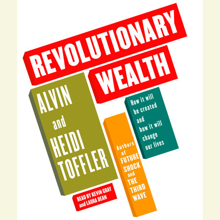 Revolutionary Wealth by Heidi Toffler and Alvin Toffler