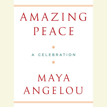 Amazing Peace by Maya Angelou