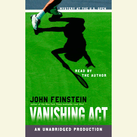 Vanishing Act: Mystery at the U.S. Open by John Feinstein