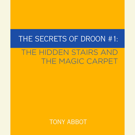 The Secrets of Droon #1: The Hidden Stairs and The Magic Carpet by