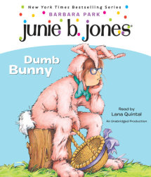Junie B., First Grader: Dumb Bunny Cover