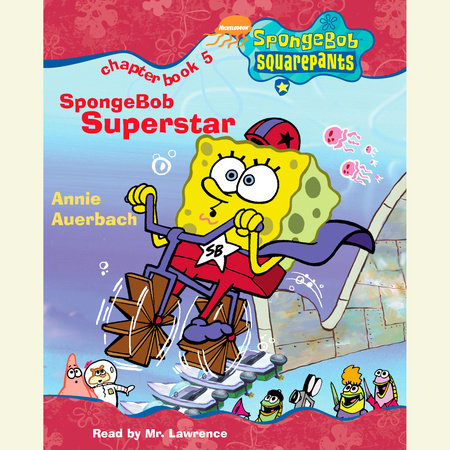 SpongeBob Squarepants #5: SpongeBob Superstar by Annie Auerbach