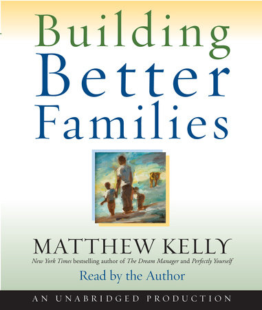 Building Better Families by