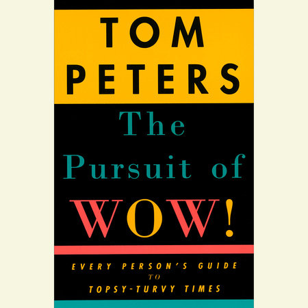 The Pursuit of Wow! by Tom Peters