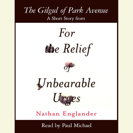 The Gilgul of Park Avenue by Nathan Englander