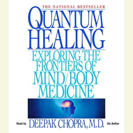 Quantum Healing by Deepak Chopra