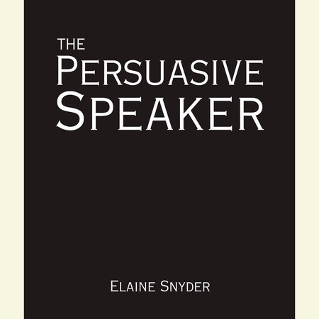 The Persuasive Speaker by
