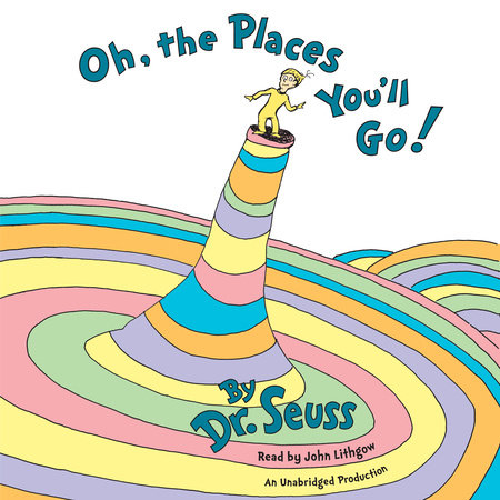 Oh, The Places You'll Go! by