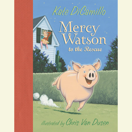 Mercy Watson to the Rescue by