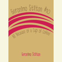 Geronimo Stilton #10: All Because of a Cup of Coffee Cover