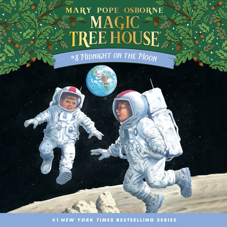 Magic Tree House #8: Midnight on the Moon by