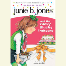Junie B. Jones & the Yucky Blucky Fruitcake Cover