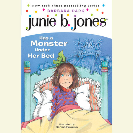 Junie B. Jones #8: Junie B. Jones Has a Monster Under Her Bed by