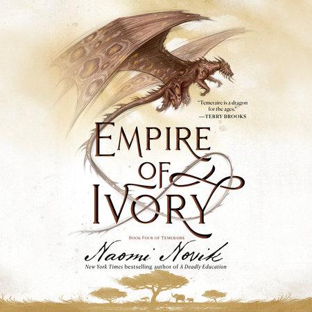 Empire of Ivory by Naomi Novik