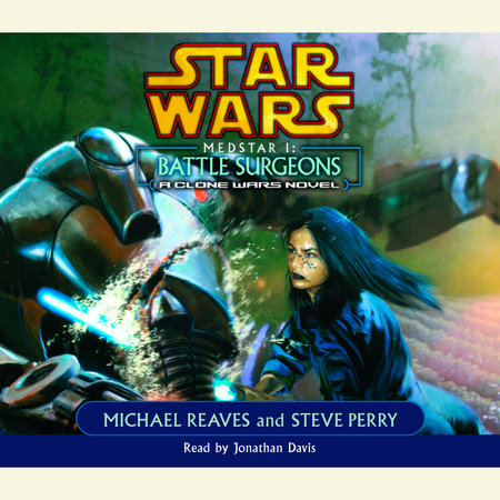 Battle Surgeons: Star Wars (Medstar, Book I) by