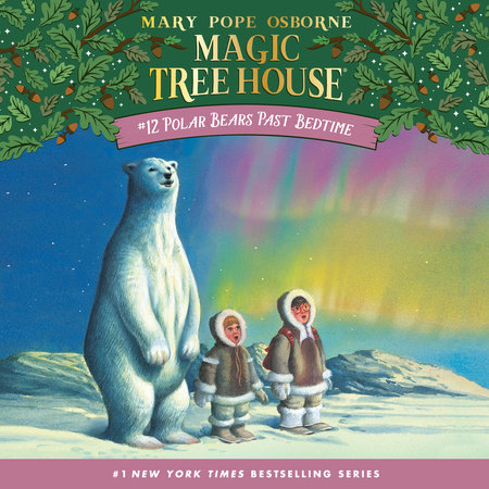 Magic Tree House #12: Polar Bears Past Bedtime by