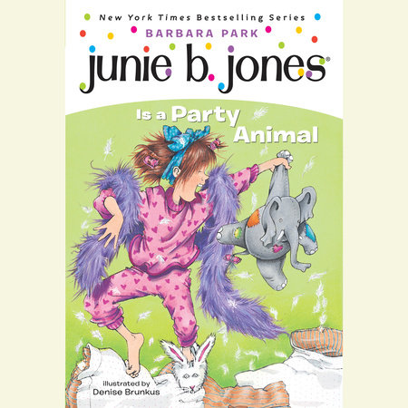 Junie B. Jones #10: Junie B. Jones Is a Party Animal by