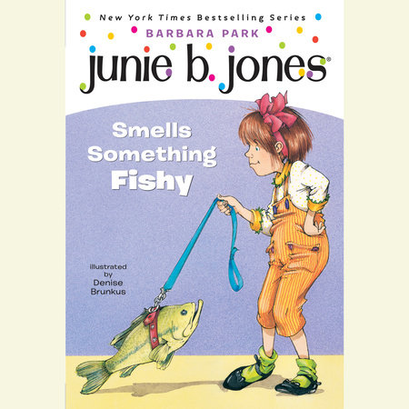Junie B. Jones #12: Junie B. Jones Smells Something Fishy by Barbara Park