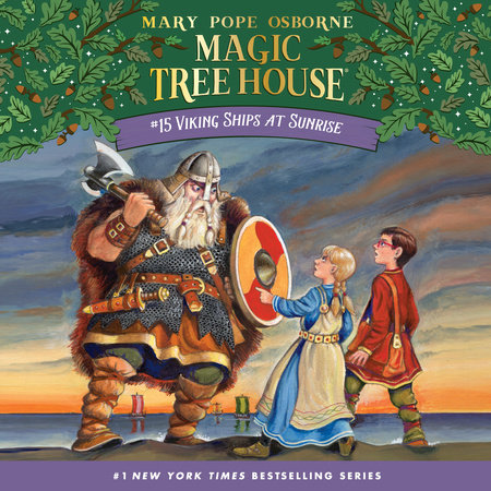 Magic Tree House #15: Viking Ships at Sunrise by