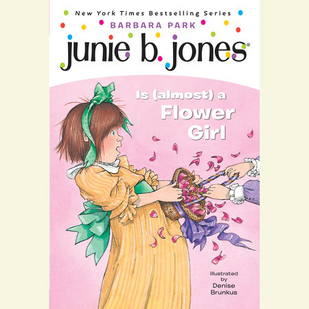 Junie B. Jones Is (almost) a Flower Girl (Junie B. Jones) by