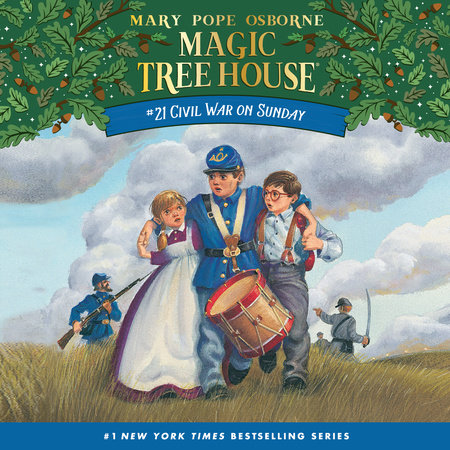 Magic Tree House #21: Civil War on Sunday by Mary Pope Osborne
