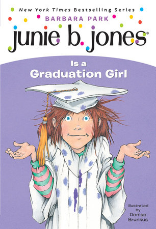 Junie B. Jones #17: Junie B. Jones Is a Graduation Girl by Barbara Park