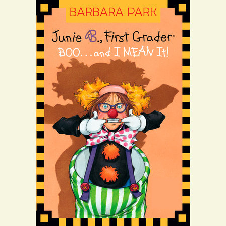 Junie B., First Grader: Boo...and I MEAN it! by Barbara Park