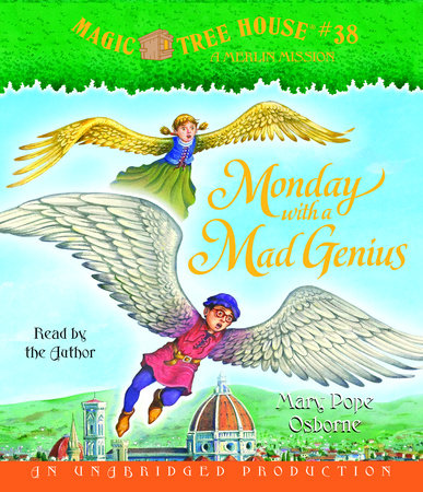 Magic Tree House #38: Monday with a Mad Genius by Mary Pope Osborne