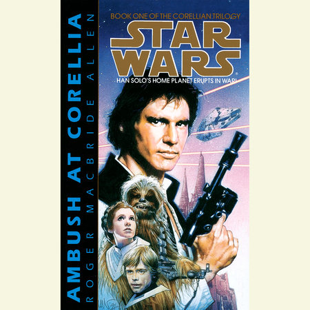 Ambush at Corellia: Star Wars (The Corellian Trilogy) by Roger Macbride Allen