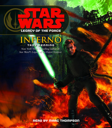 Star Wars: Legacy of the Force: Inferno by Troy Denning