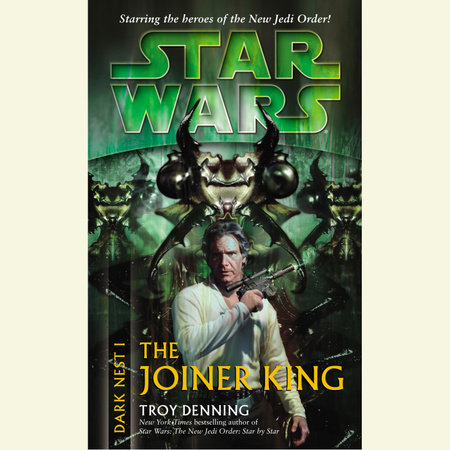 The Joiner King: Star Wars (Dark Nest, Book I) by Troy Denning