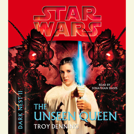 The Unseen Queen: Star Wars (Dark Nest, Book II) by Troy Denning