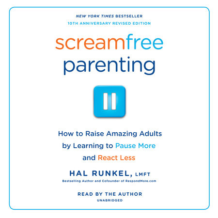 Screamfree Parenting by
