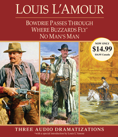 Bowdrie Passes Through / Where Buzzards Fly / No Man's Man by Louis L'Amour