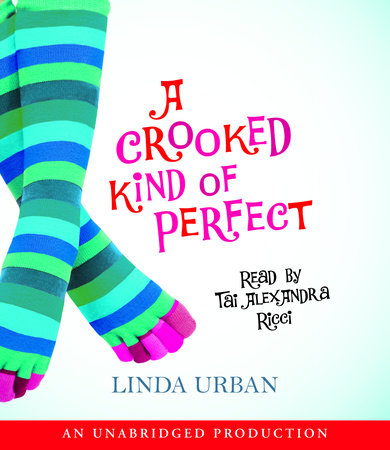 A Crooked Kind of Perfect by Linda Urban