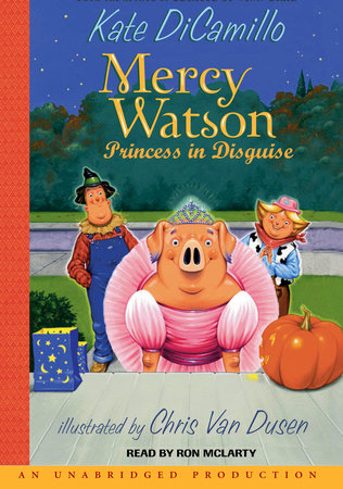 Mercy Watson #4: Mercy Watson: Princess In Disguise by Kate DiCamillo