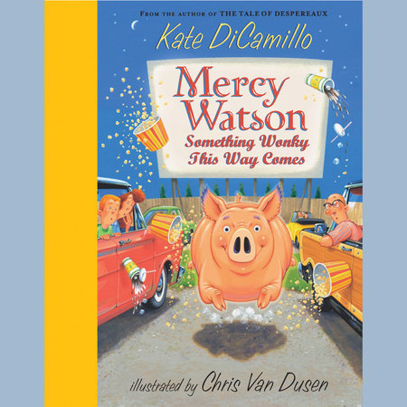 Mercy Watson #6: Something Wonky This Way Comes by