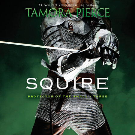Squire: Book 3 of the Protector of the Small Quartet by