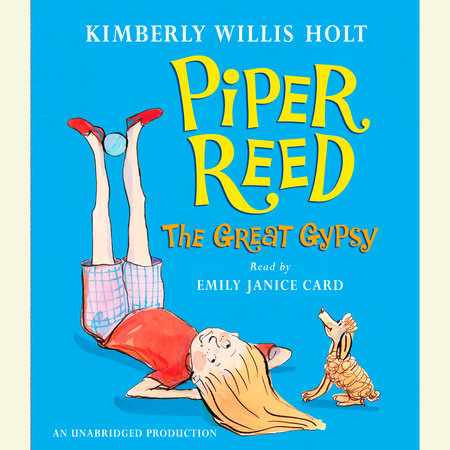 Piper Reed, The Great Gypsy by Kimberly Willis Holt