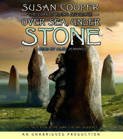 The Dark Is Rising Sequence, Book One: Over Sea, Under Stone by Susan Cooper