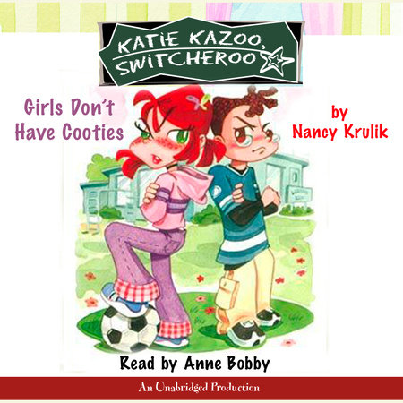 Katie Kazoo, Switcheroo #4: Girls Don't Have Cooties by Nancy Krulik
