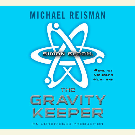 Simon Bloom, the Gravity Keeper by Michael Reisman