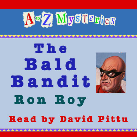 A to Z Mysteries: The Bald Bandit by Ron Roy