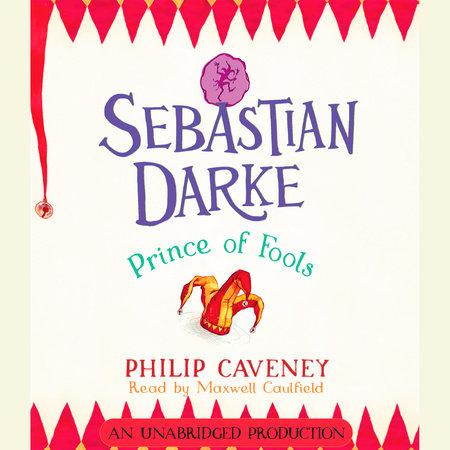Sebastian Darke: Prince of Fools by Philip Caveney